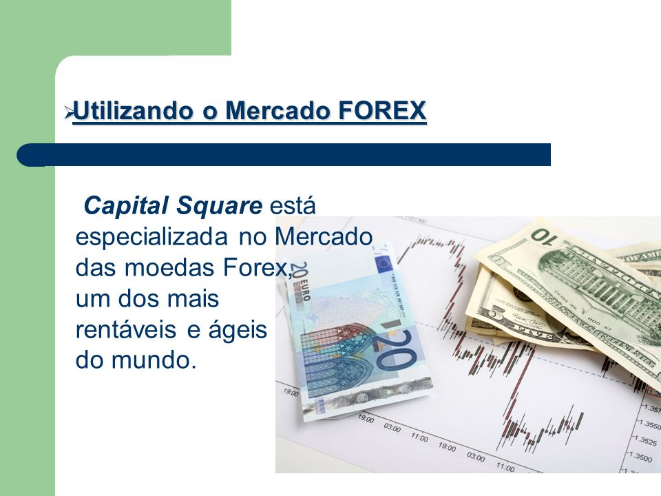 Utilizando o Mercado FOREX