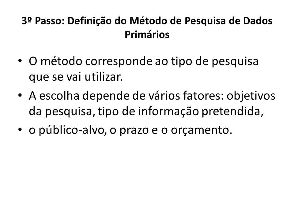 3º Passo: Definição do Método de Pesquisa de Dados Primários