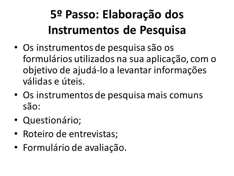 5º Passo: Elaboração dos Instrumentos de Pesquisa