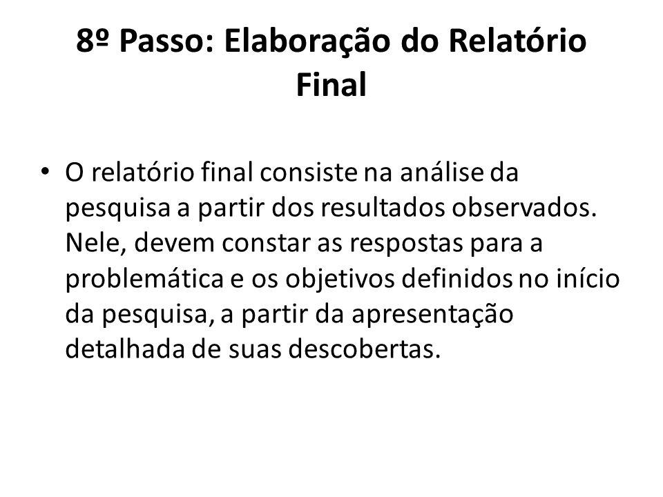 8º Passo: Elaboração do Relatório Final