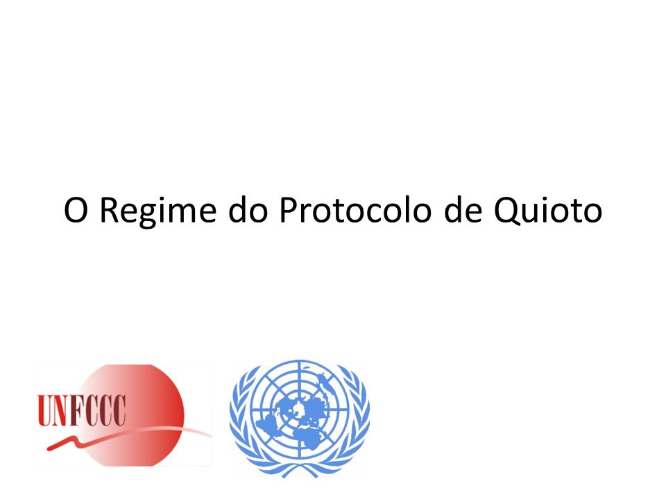 O Regime do Protocolo de Quioto