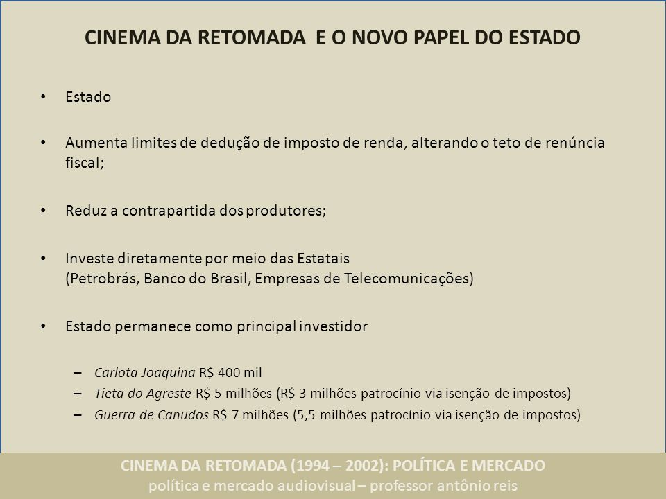 CINEMA DA RETOMADA E O NOVO PAPEL DO ESTADO