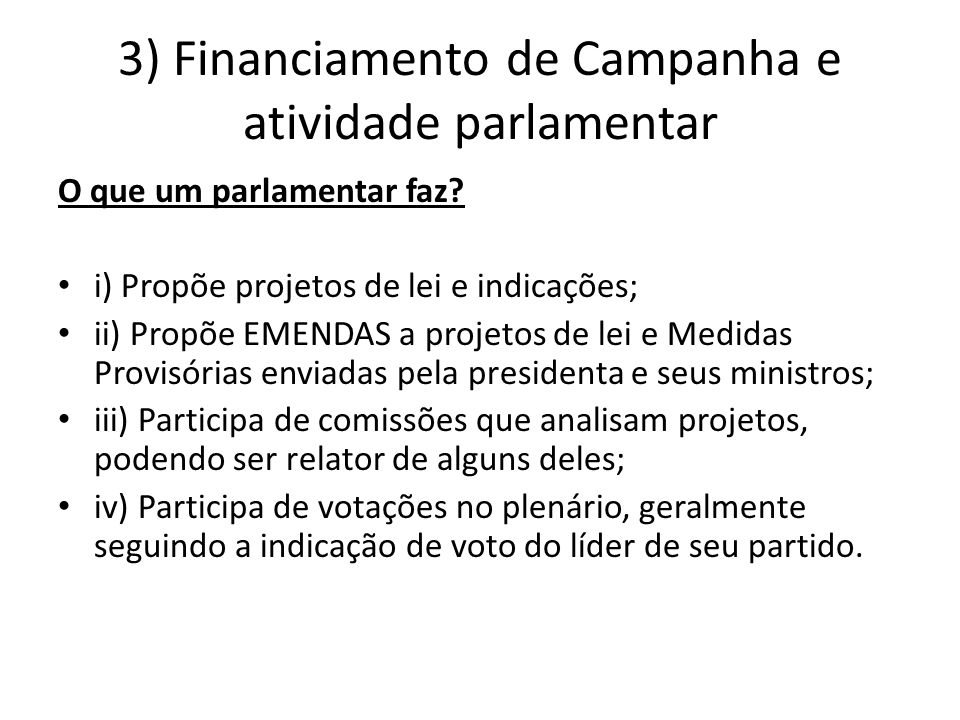 3) Financiamento de Campanha e atividade parlamentar