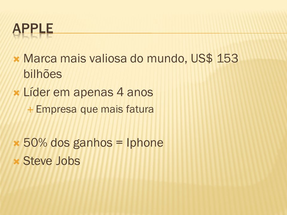 Apple Marca mais valiosa do mundo, US$ 153 bilhões