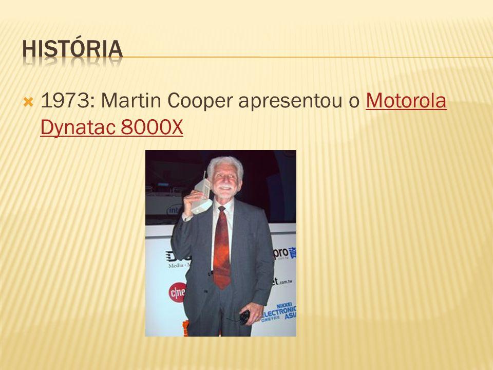 História 1973: Martin Cooper apresentou o Motorola Dynatac 8000X