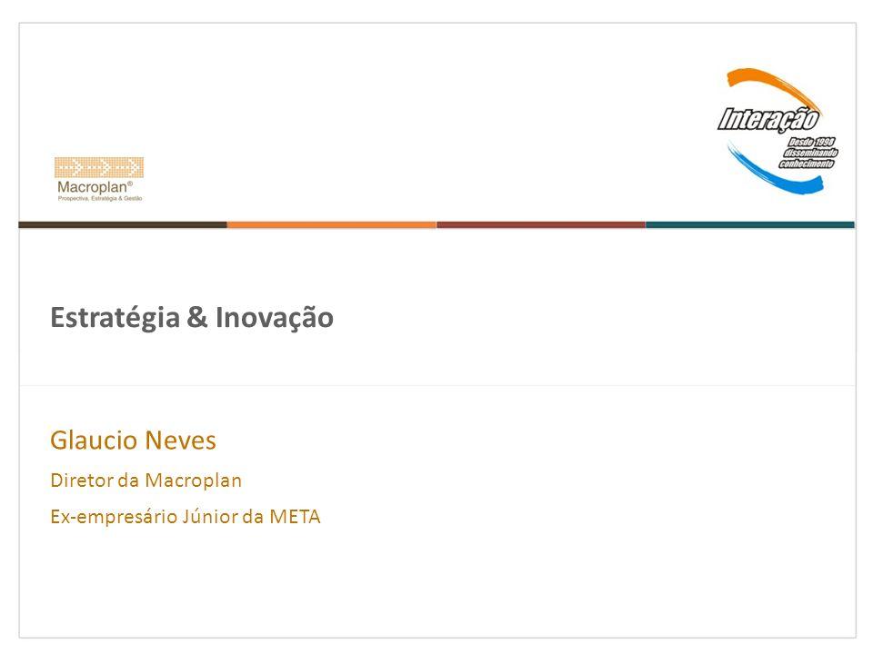 Glaucio Neves Diretor da Macroplan Ex-empresário Júnior da META