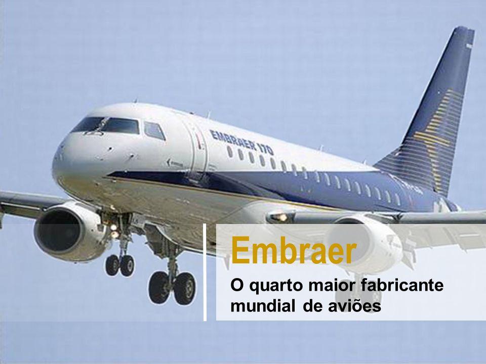 O quarto maior fabricante mundial de aviões