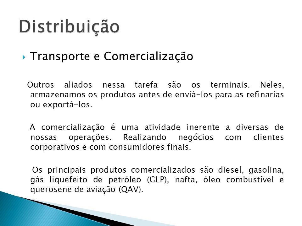 Distribuição Transporte e Comercialização