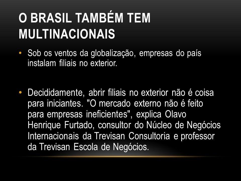 O Brasil também tem multinacionais