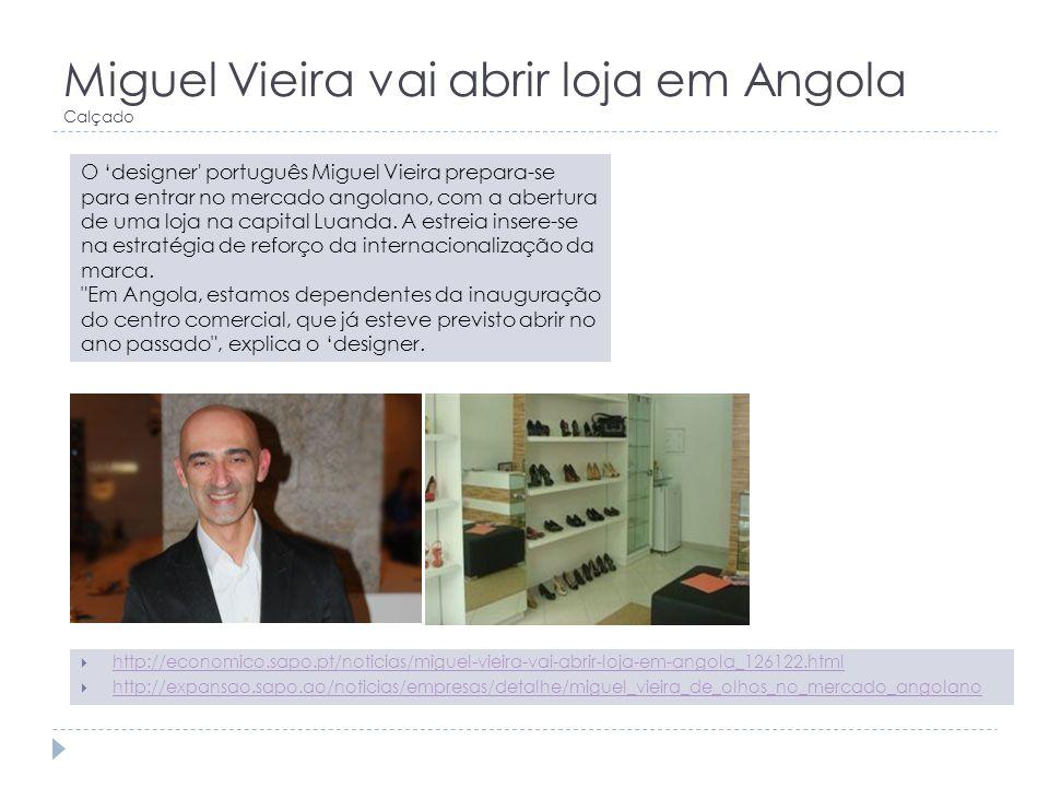 Miguel Vieira vai abrir loja em Angola Calçado