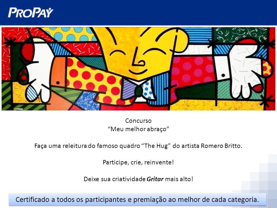 Concurso Meu melhor abraço Faça uma releitura do famoso quadro The Hug do artista Romero Britto.