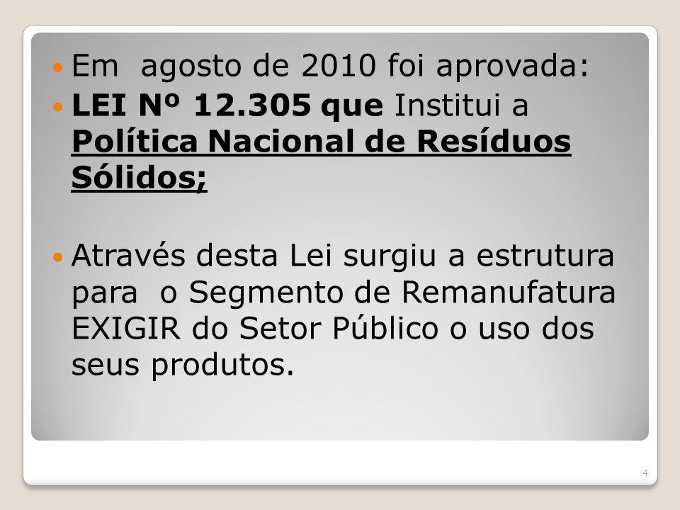 Em agosto de 2010 foi aprovada: