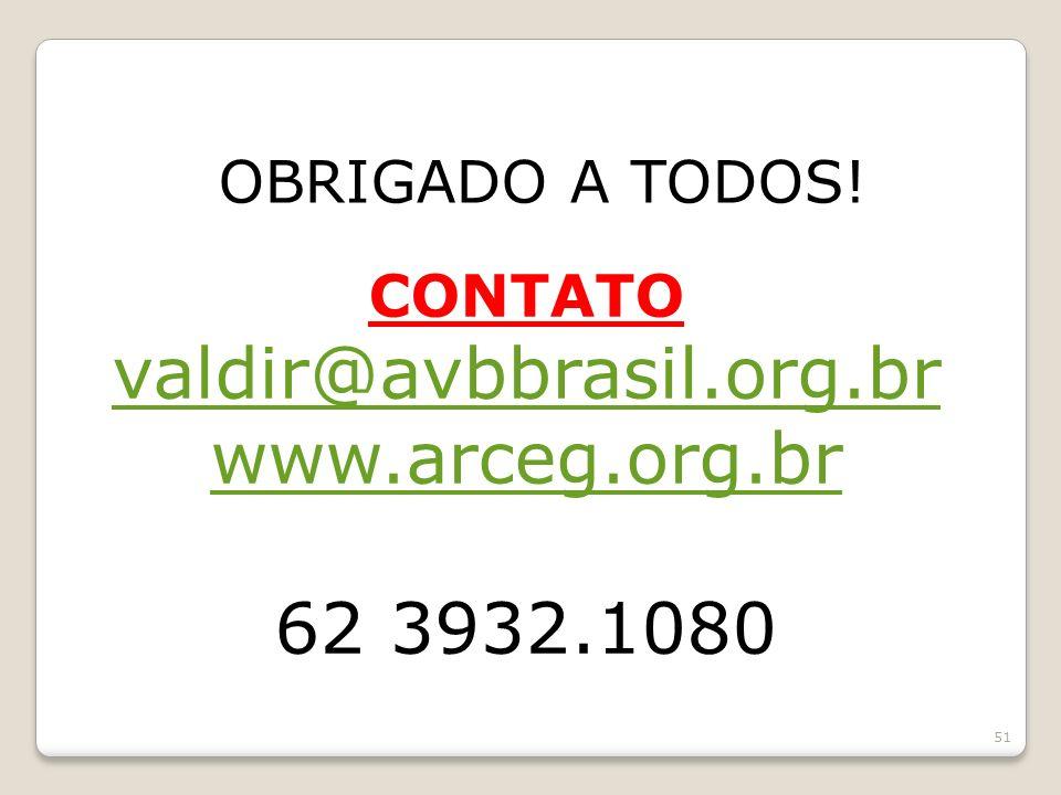 valdir@avbbrasil.org.br www.arceg.org.br 62 3932.1080