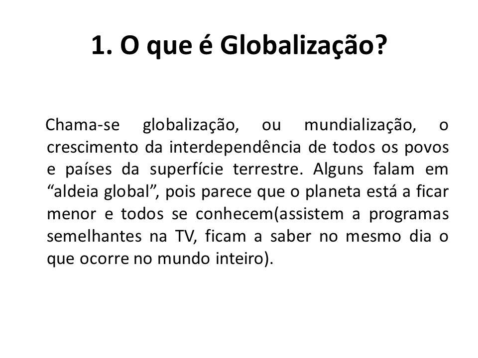 1. O que é Globalização