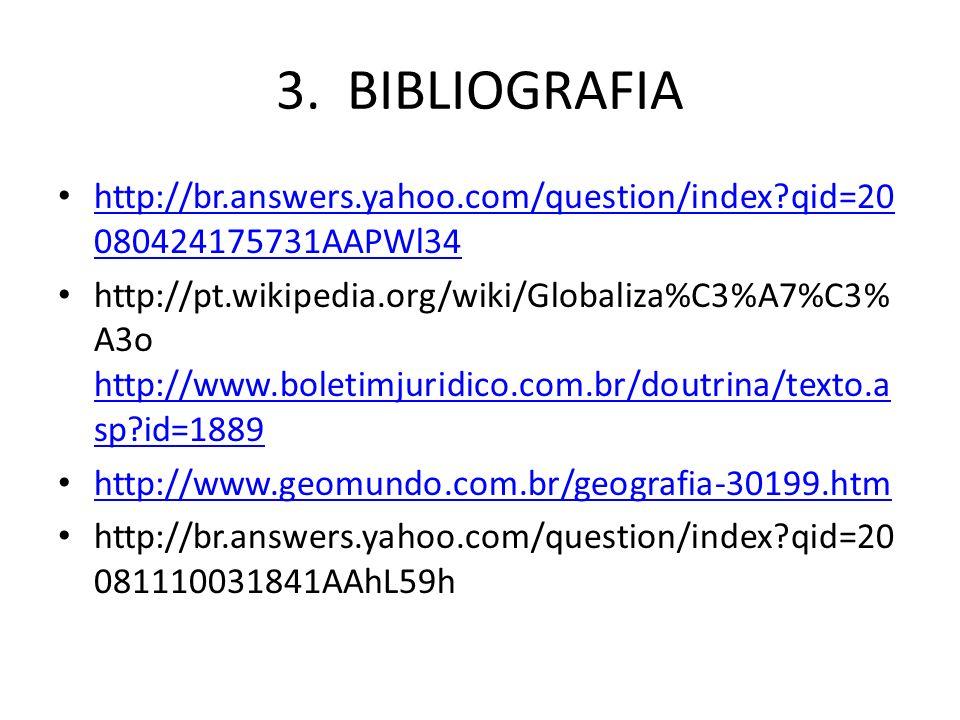 3. BIBLIOGRAFIA http://br.answers.yahoo.com/question/index qid=20080424175731AAPWl34.