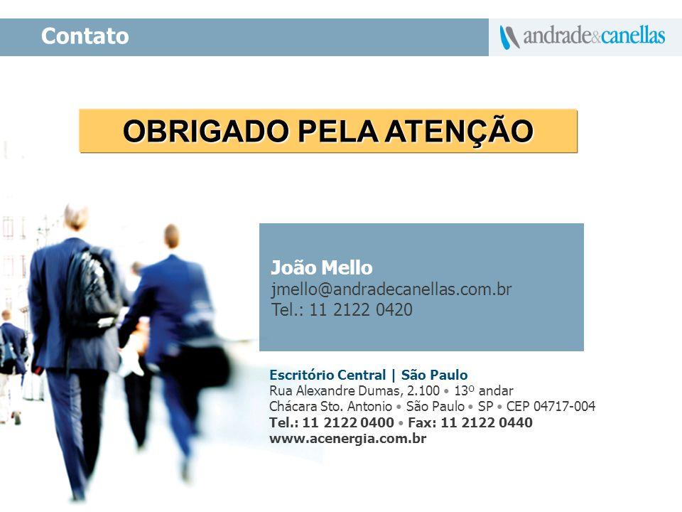 OBRIGADO PELA ATENÇÃO Contato João Mello jmello@andradecanellas.com.br