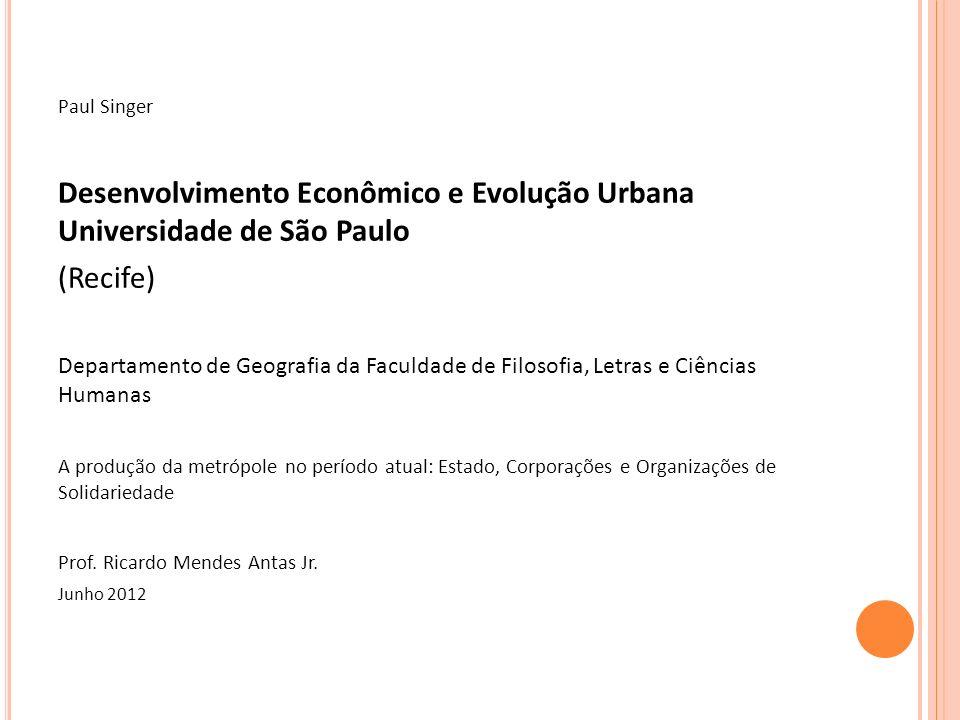 Desenvolvimento Econômico e Evolução Urbana Universidade de São Paulo