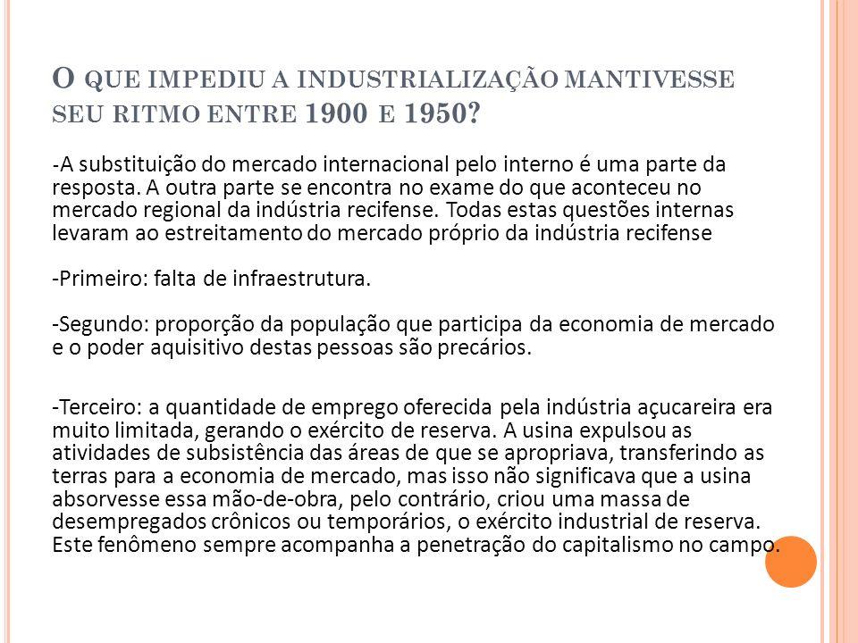 O que impediu a industrialização mantivesse seu ritmo entre 1900 e 1950