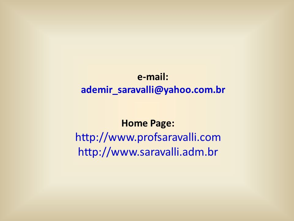 http://www.profsaravalli.com http://www.saravalli.adm.br e-mail: