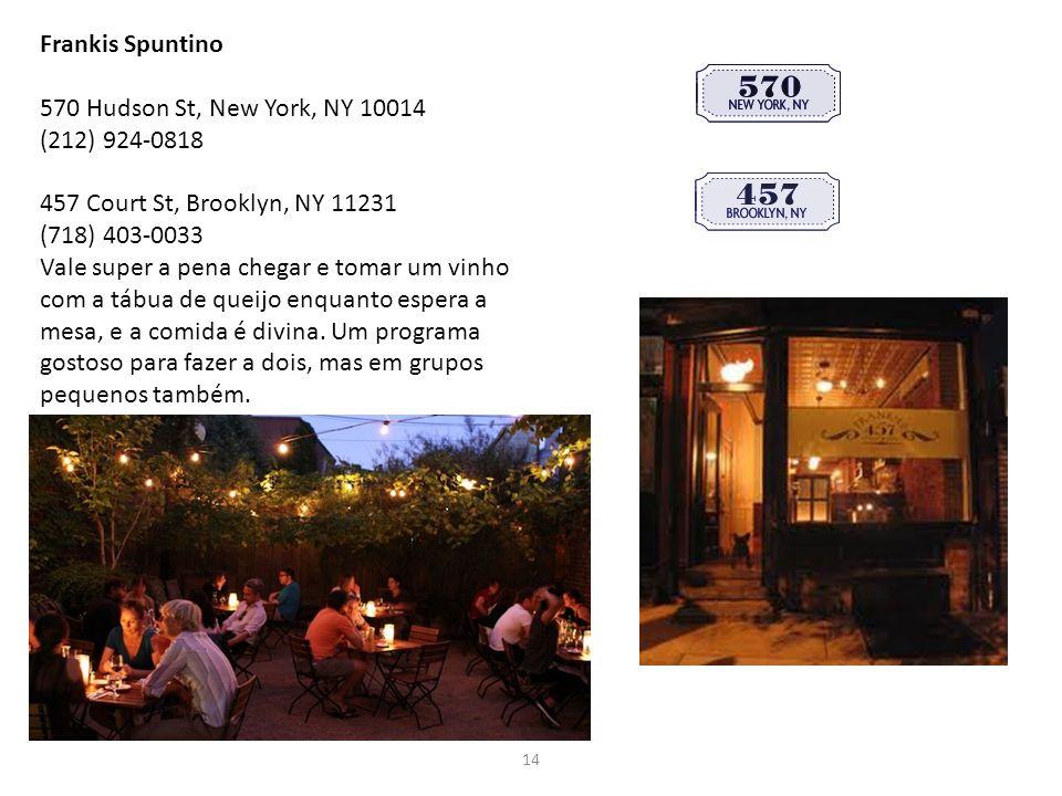 Frankis Spuntino 570 Hudson St, New York, NY 10014 (212) 924-0818