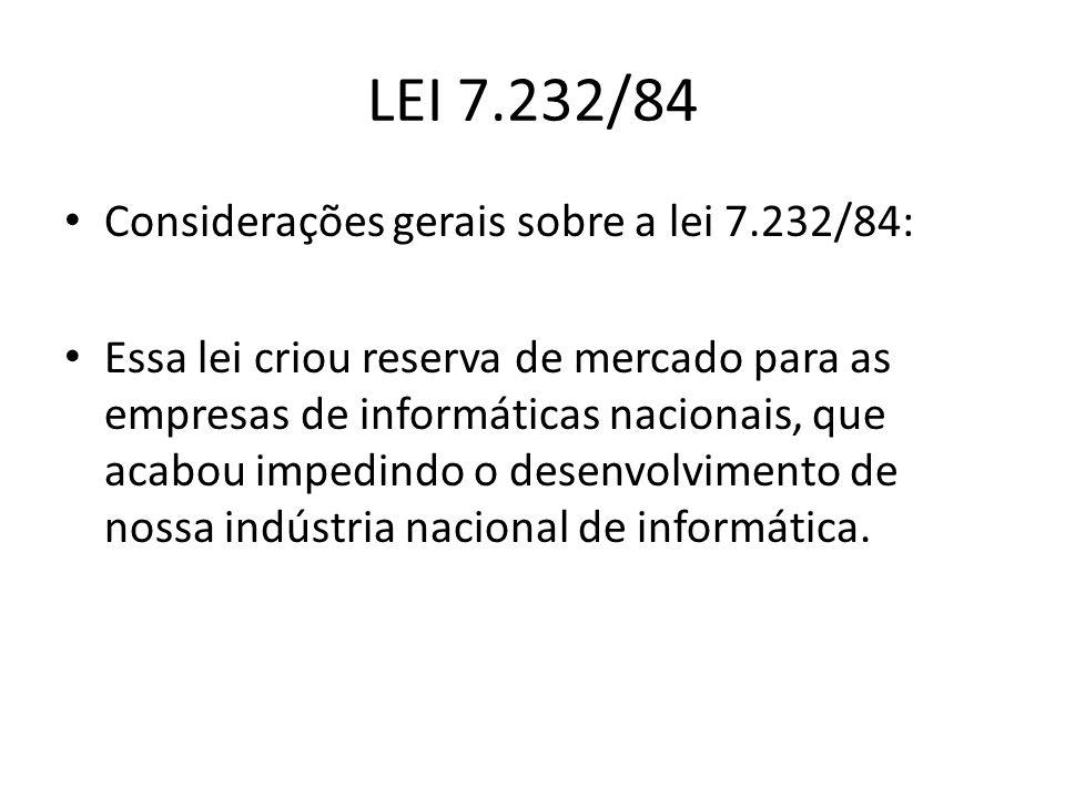 LEI 7.232/84 Considerações gerais sobre a lei 7.232/84: