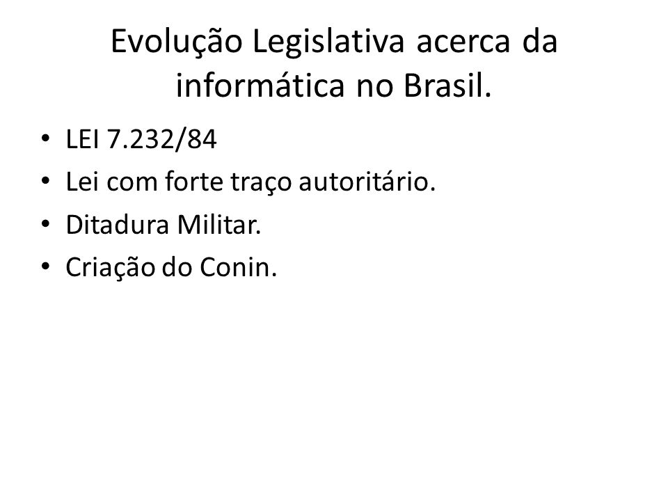 Evolução Legislativa acerca da informática no Brasil.