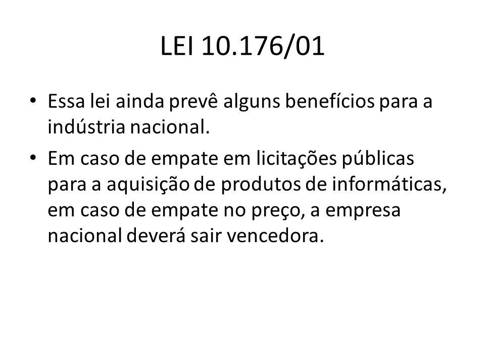 LEI 10.176/01 Essa lei ainda prevê alguns benefícios para a indústria nacional.