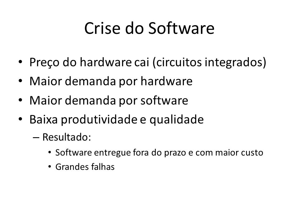 Crise do Software Preço do hardware cai (circuitos integrados)