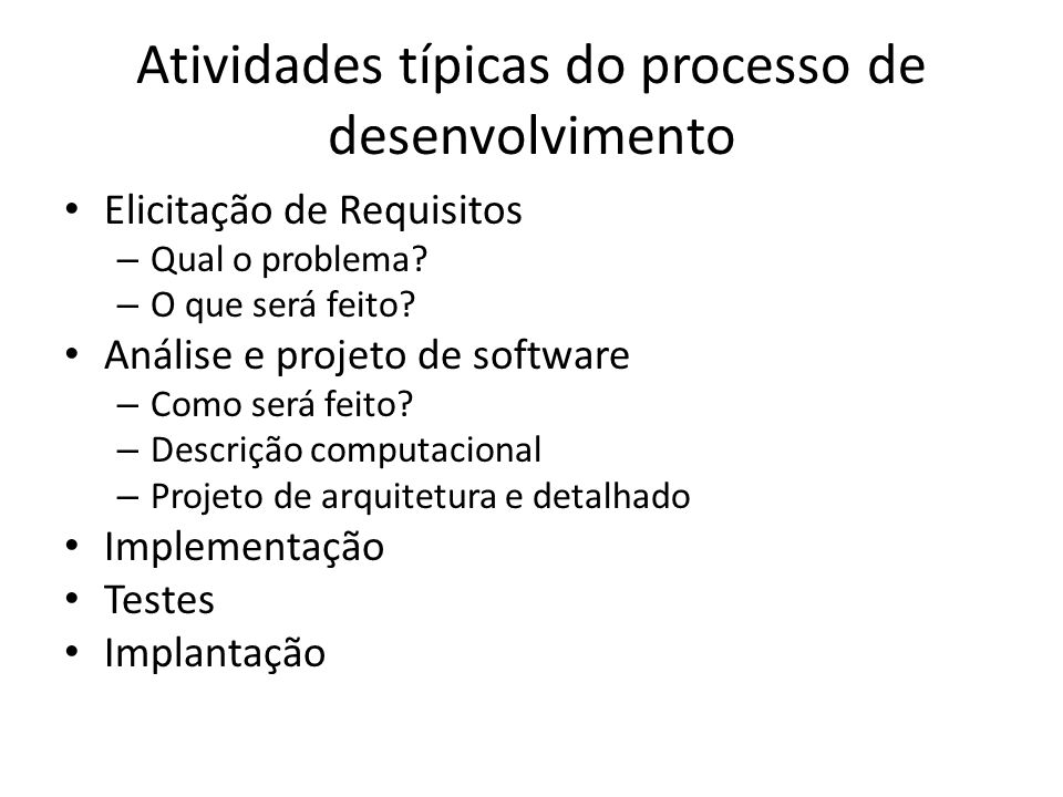 Atividades típicas do processo de desenvolvimento