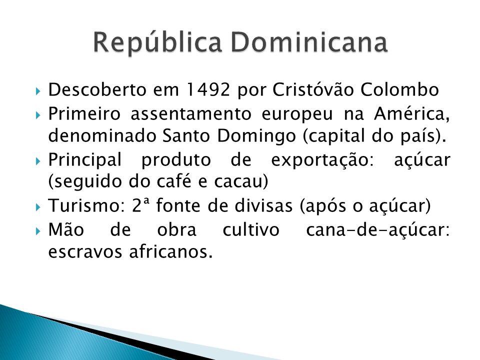 República Dominicana Descoberto em 1492 por Cristóvão Colombo