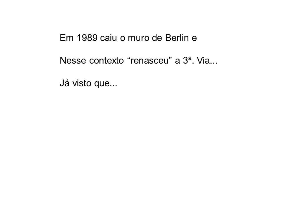 Em 1989 caiu o muro de Berlin e