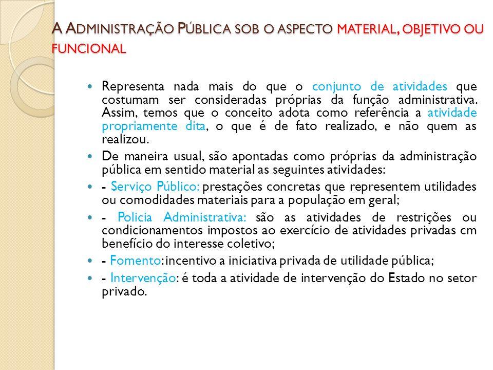 A Administração Pública sob o aspecto material, objetivo ou funcional