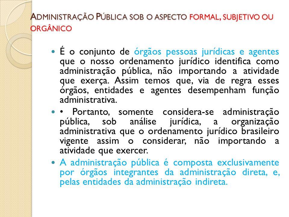 Administração Pública sob o aspecto formal, subjetivo ou orgânico