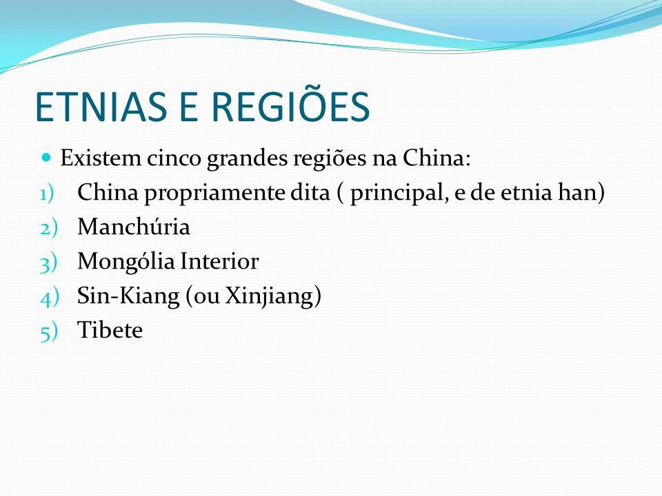 ETNIAS E REGIÕES Existem cinco grandes regiões na China:
