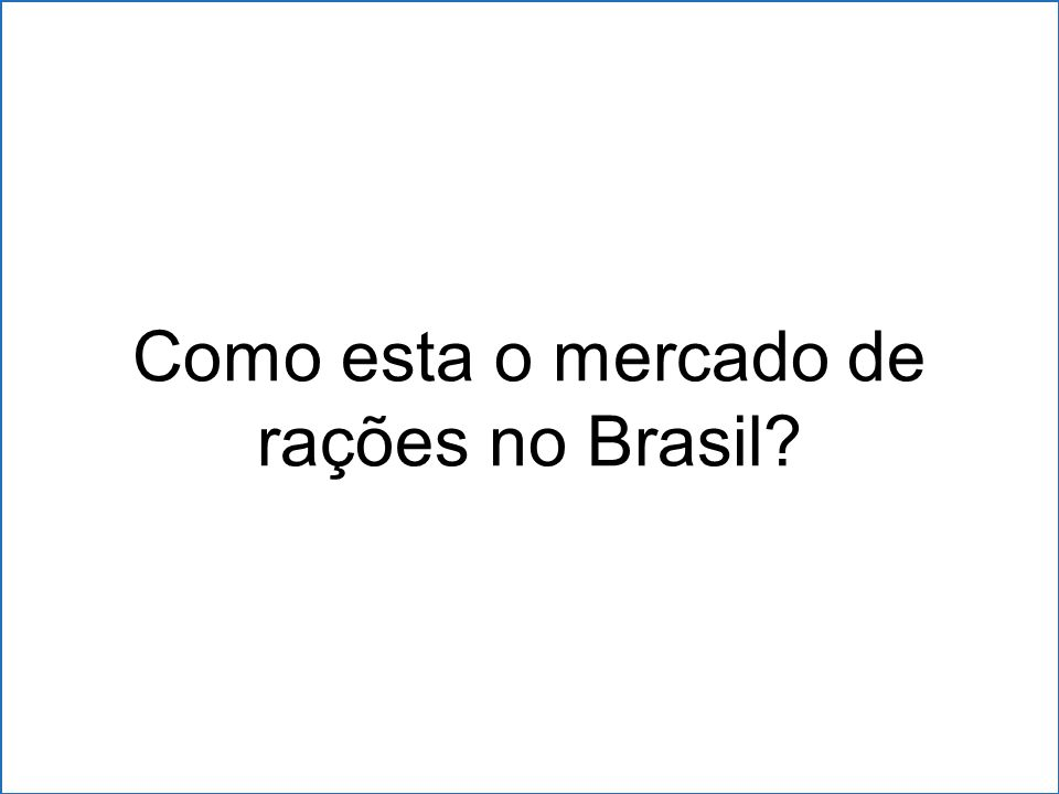 Como esta o mercado de rações no Brasil