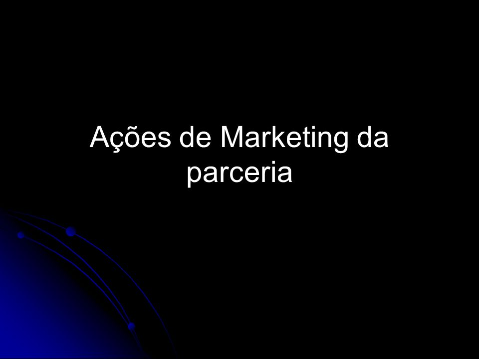 Ações de Marketing da parceria