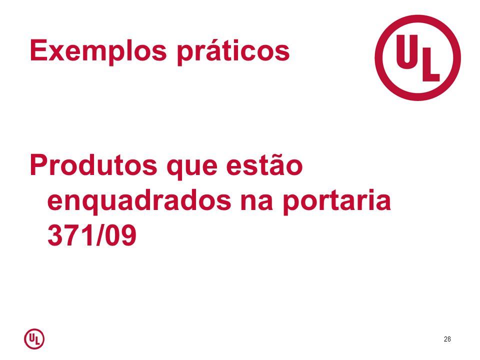 Exemplos práticos Produtos que estão enquadrados na portaria 371/09