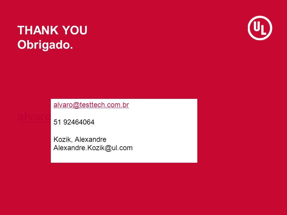 THANK YOU Obrigado. alvaro@testtech.com.br