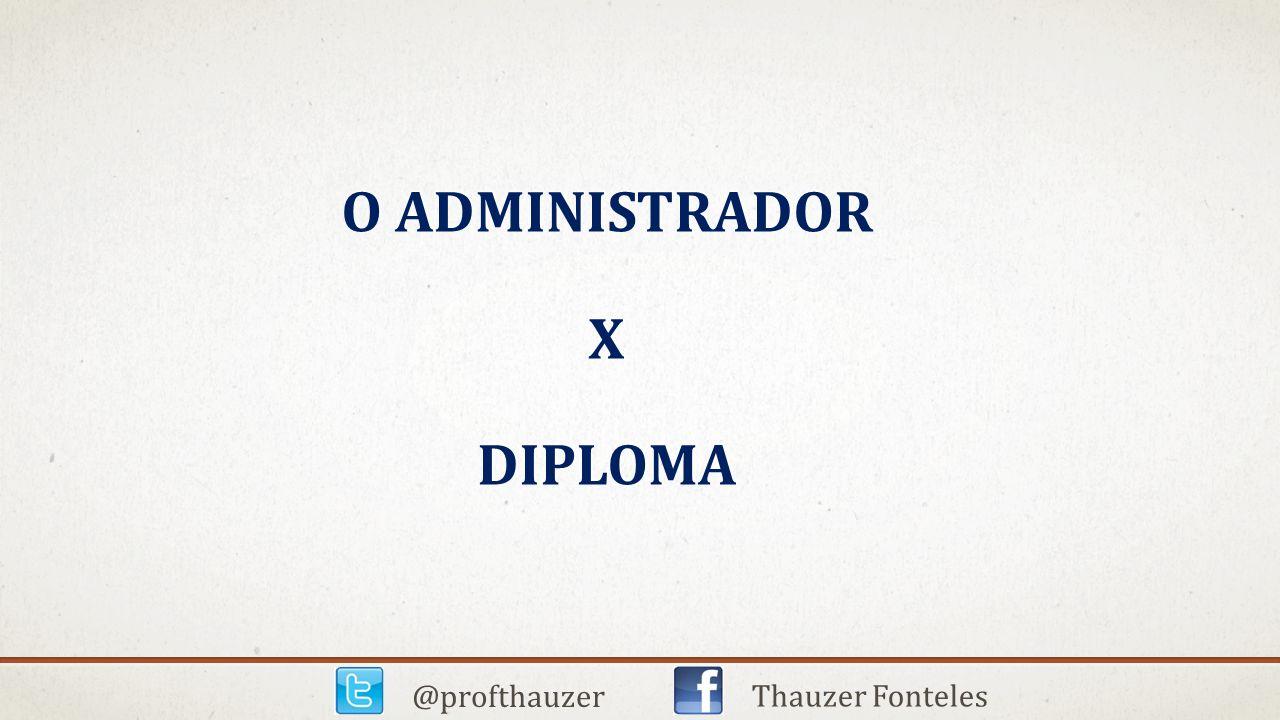 O administrador x diploma
