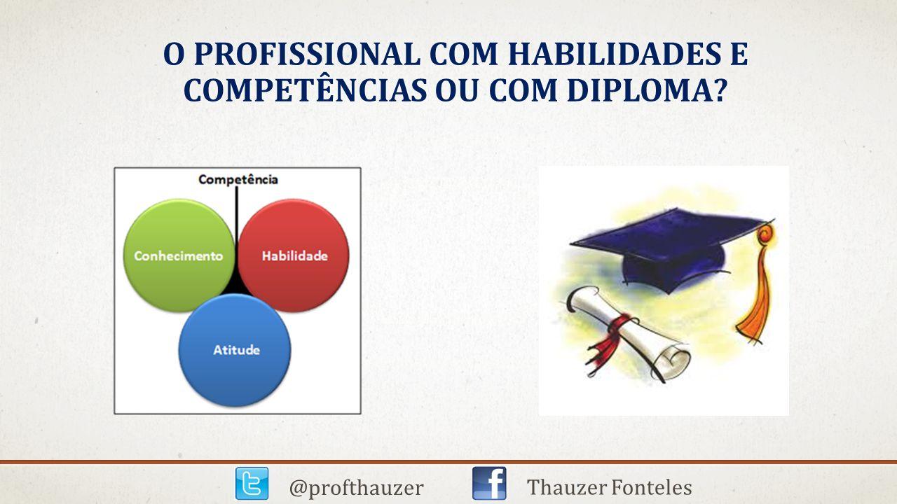 O profissional com habilidades e competências ou com diploma