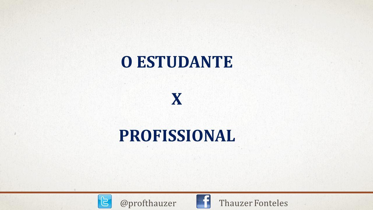 O estudante x profissional