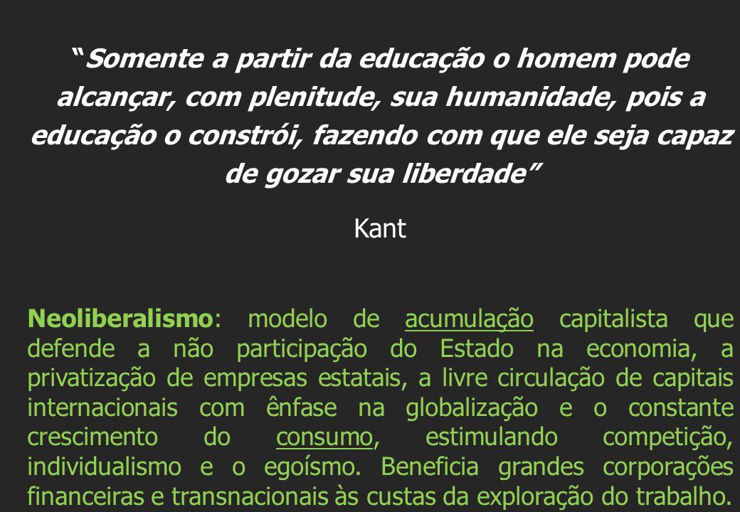 Somente a partir da educação o homem pode alcançar, com plenitude, sua humanidade, pois a educação o constrói, fazendo com que ele seja capaz de gozar sua liberdade
