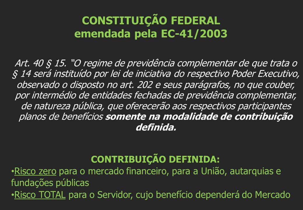 CONSTITUIÇÃO FEDERAL emendada pela EC-41/2003 CONTRIBUIÇÃO DEFINIDA:
