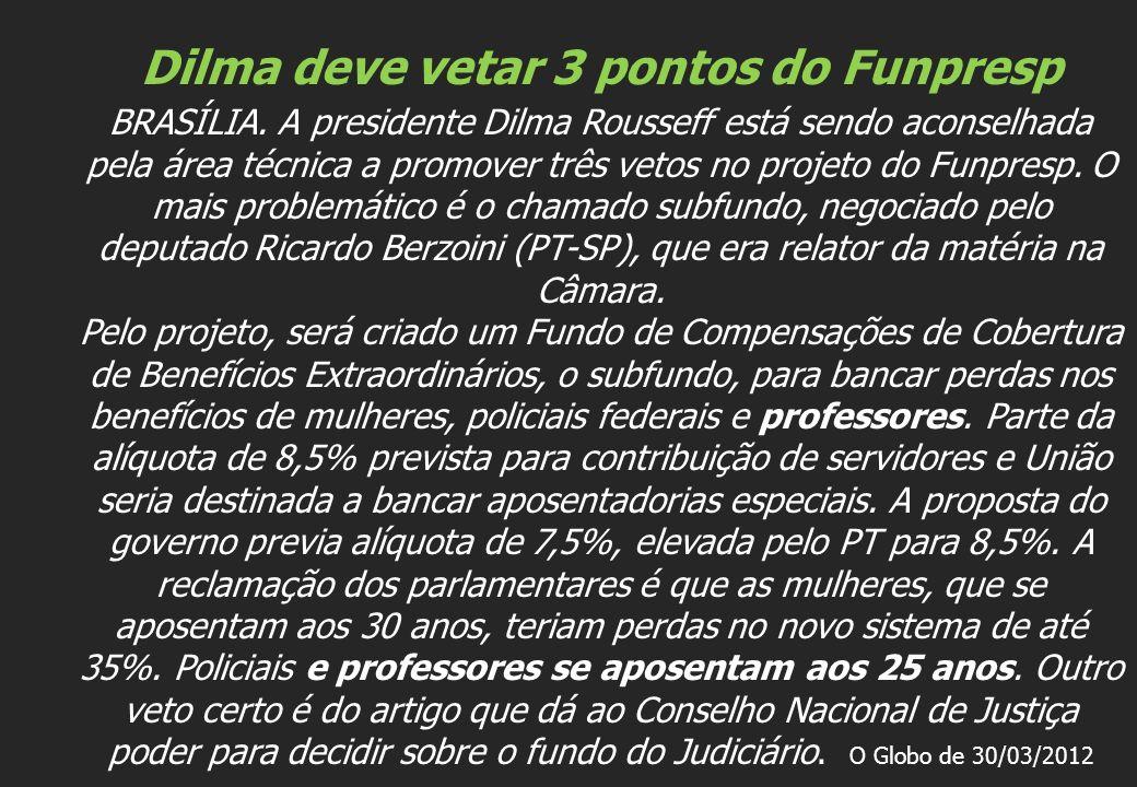 Dilma deve vetar 3 pontos do Funpresp