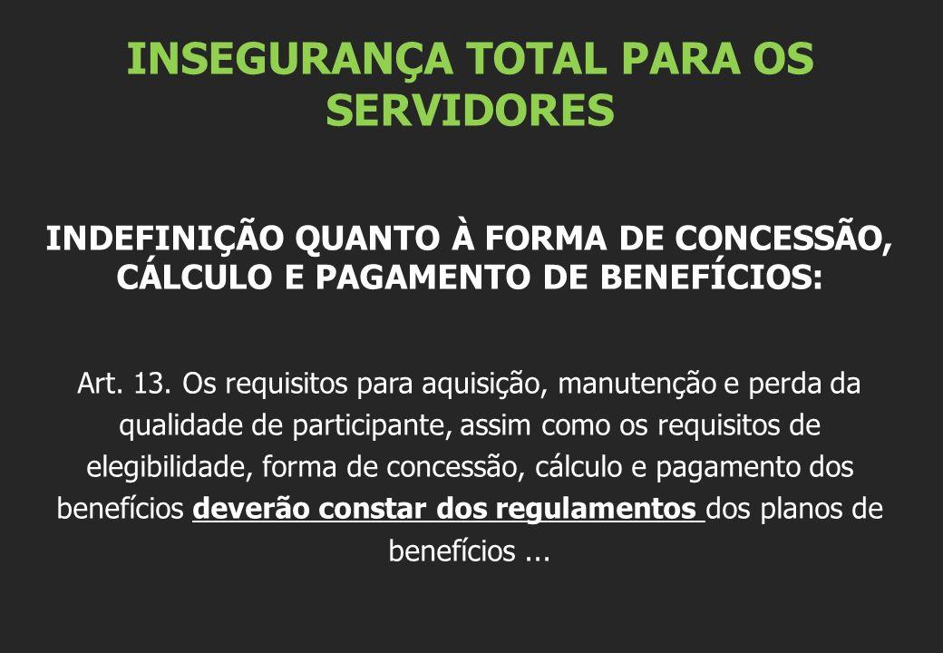 INSEGURANÇA TOTAL PARA OS SERVIDORES
