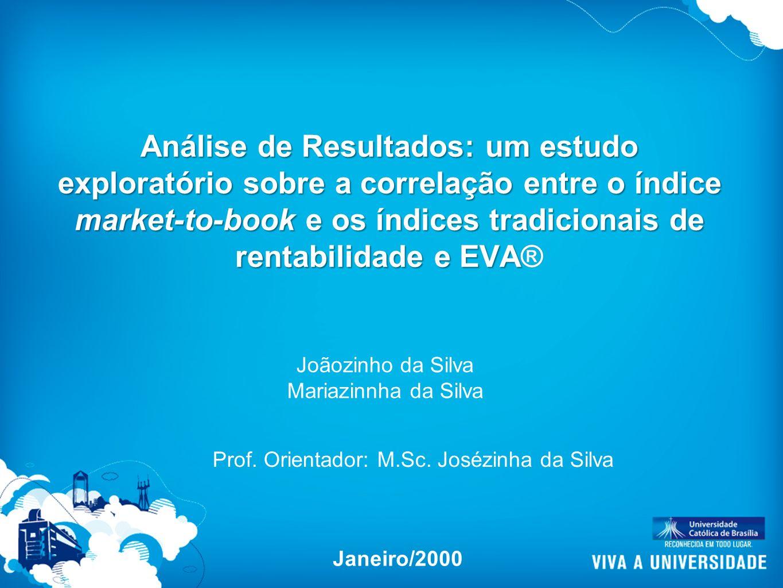 Prof. Orientador: M.Sc. Josézinha da Silva