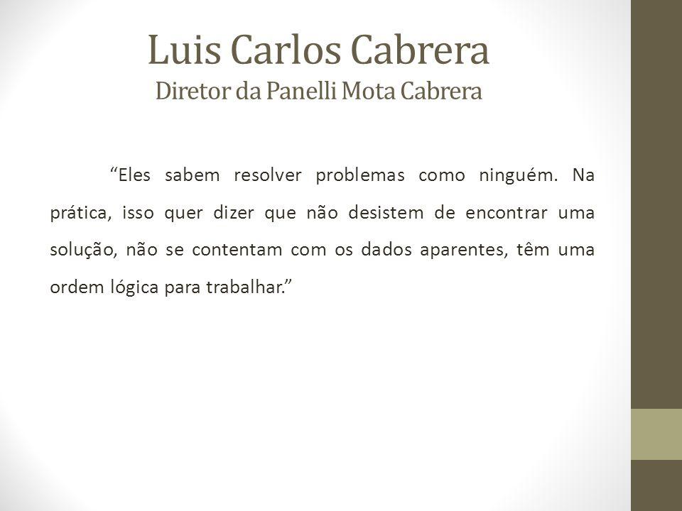 Luis Carlos Cabrera Diretor da Panelli Mota Cabrera