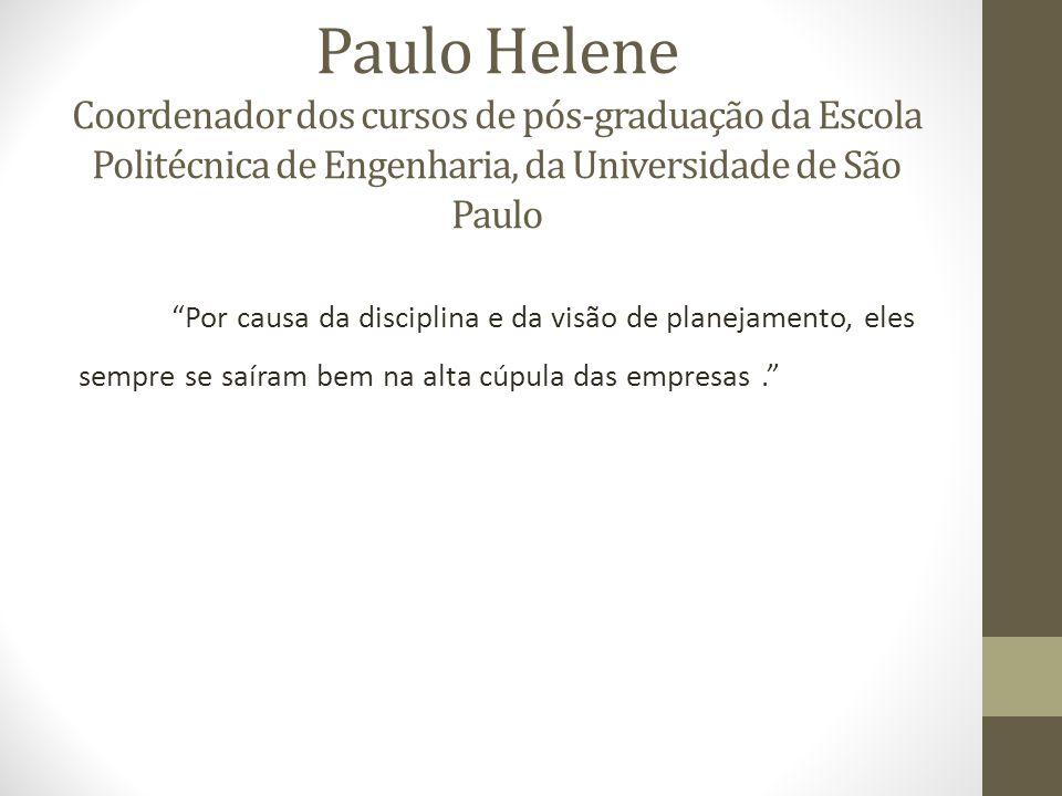 Paulo Helene Coordenador dos cursos de pós-graduação da Escola Politécnica de Engenharia, da Universidade de São Paulo