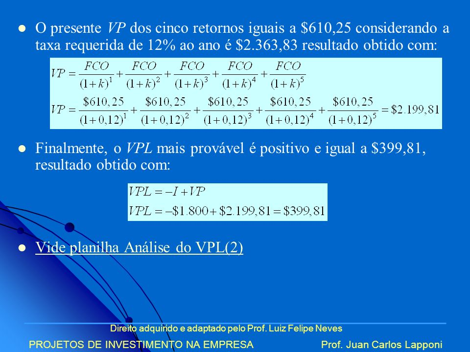 Vide planilha Análise do VPL(2)