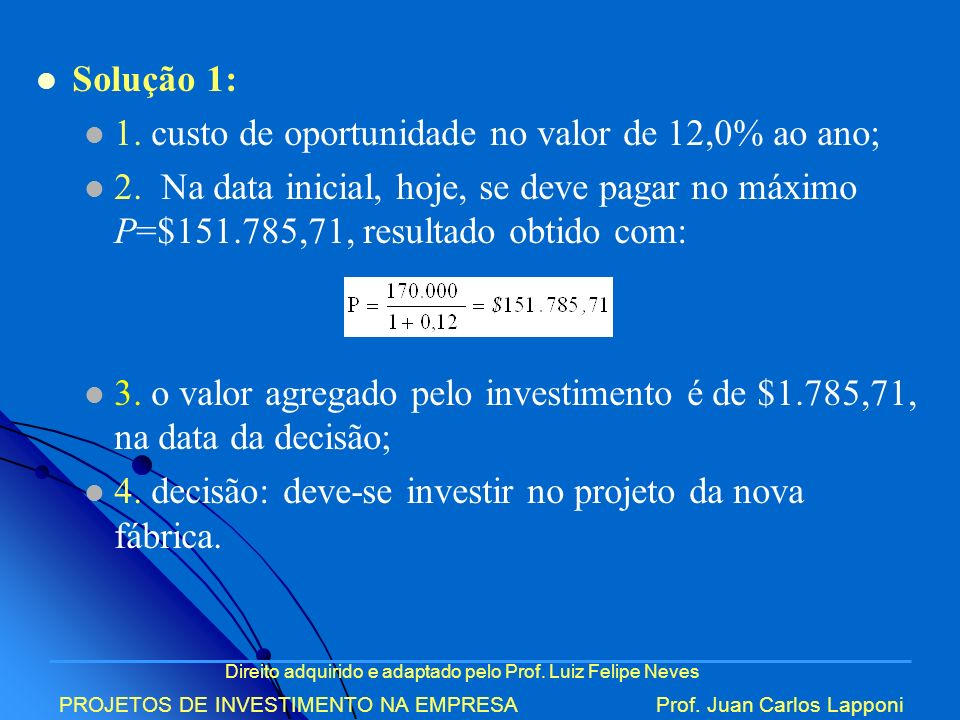 1. custo de oportunidade no valor de 12,0% ao ano;
